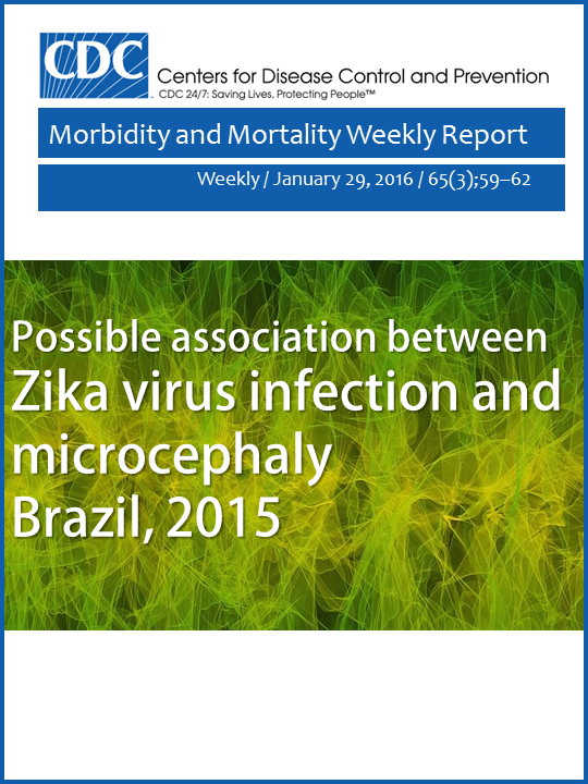 Possible association between Zika virus infection and microcephaly — Brazil, 2015